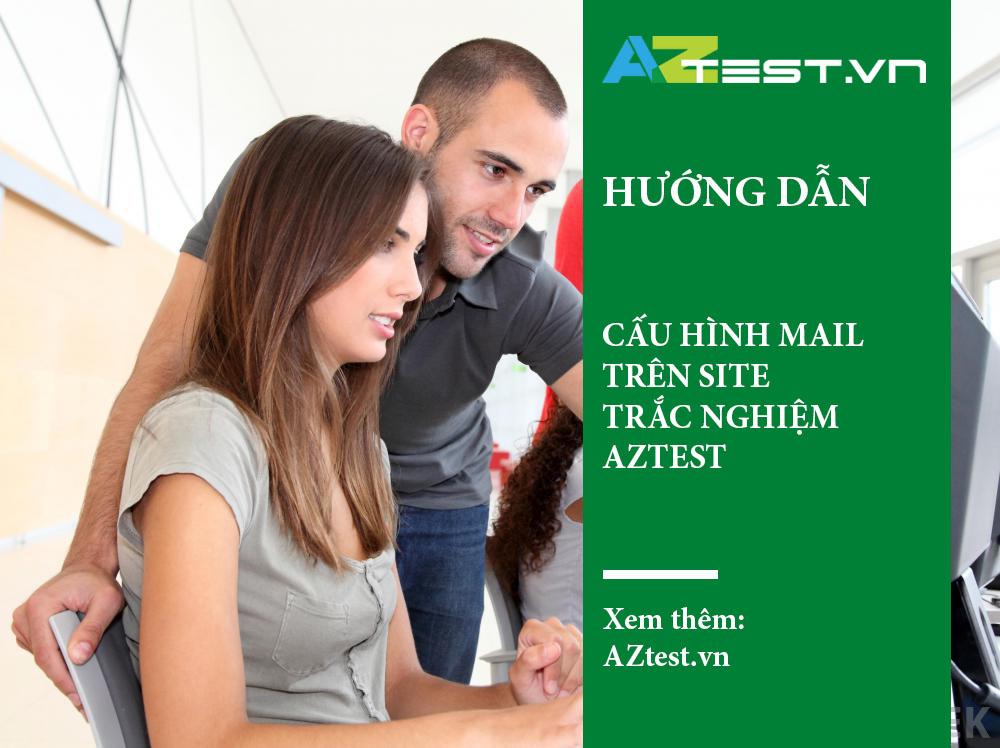 Hướng dẫn cấu hình mail trên site thi trắc nghiệm AZtest