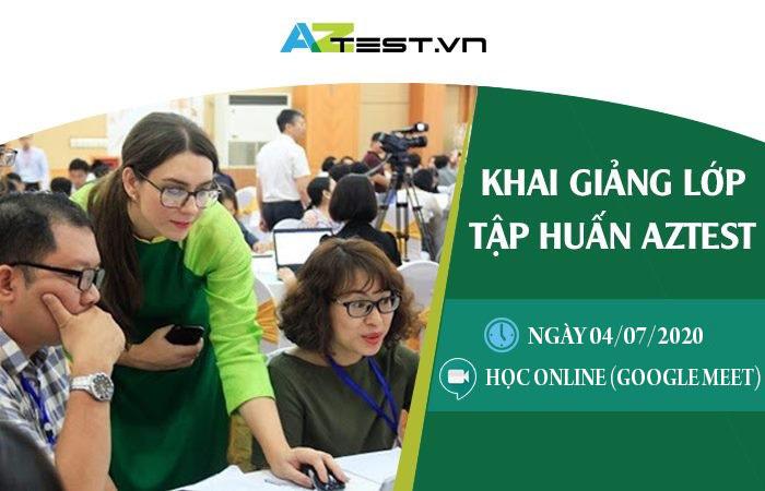 Lớp Tập huấn AZtest sẽ được tổ chức buổi đầu tiên vào ngày 04/07